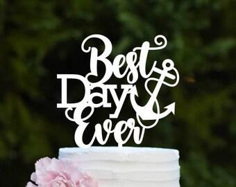 Best Day Ever Anchor Wedding Cake Topper - Nautical Beach Cake Topper