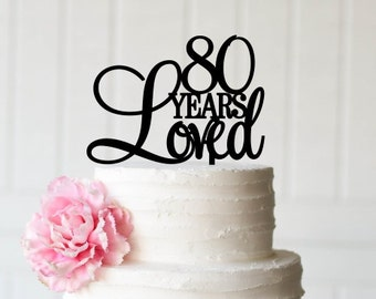 80th Birthday Cake Topper 80 Years Loved Happy Decorations