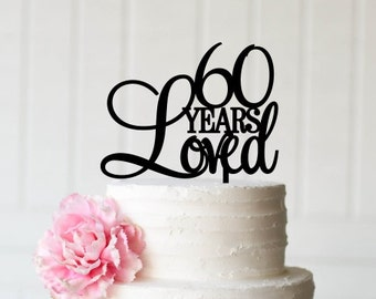 60 Years Loved Cake Topper