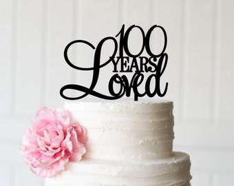 100th Birthday Cake Topper 100 Years Loved Custom Happy For Decor