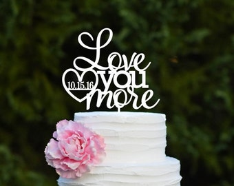 Wedding Cake Topper, Love You More Cake Topper, Custom Wedding Cake Topper, Topper for Wedding Cake, Personalized Wedding Topper