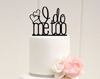 I do Me Too Wedding Cake Topper with Hearts