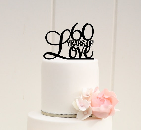 60 Years Of Love Cake Topper 60th Anniversary Cake Topper