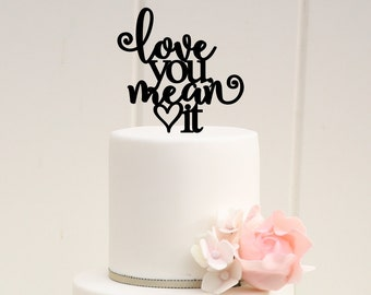 Wedding Cake Topper, Love You Mean It Wedding Cake Topper, Love Cake Topper, Personalized Cake Topper for Wedding, Love You Mean It
