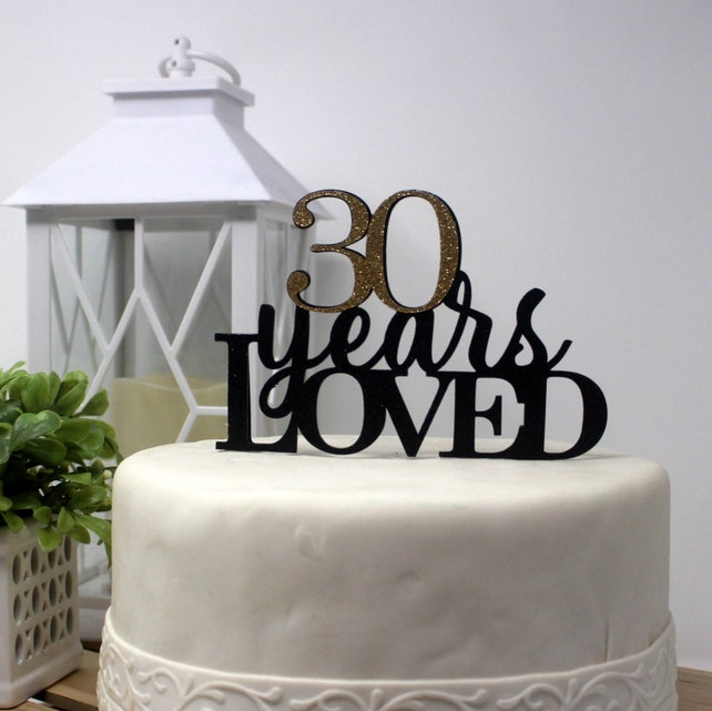 30 Years Loved Cake Topper 1pc 30th Birthday Anniversary Glitter Decor Custom Event Decorations