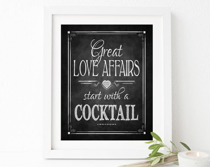 Printable Chalkboard Wedding Bar Sign, Great Love affairs start with a cocktail, wedding sign, Alcohol sign, DIY wedding decorations