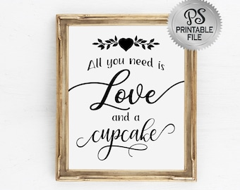 All you need is Love and cupcakes Sign | PRINTABLE Modern Wedding Sign, Cupcake Bar, Baby Shower Decorations, Black White Wedding Signage