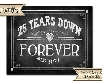 25th Anniversary sign | PRINTABLE Anniversary Sign, 25 years down FOREVER to go, Silver anniversary party decorations, 25 anniversary sign