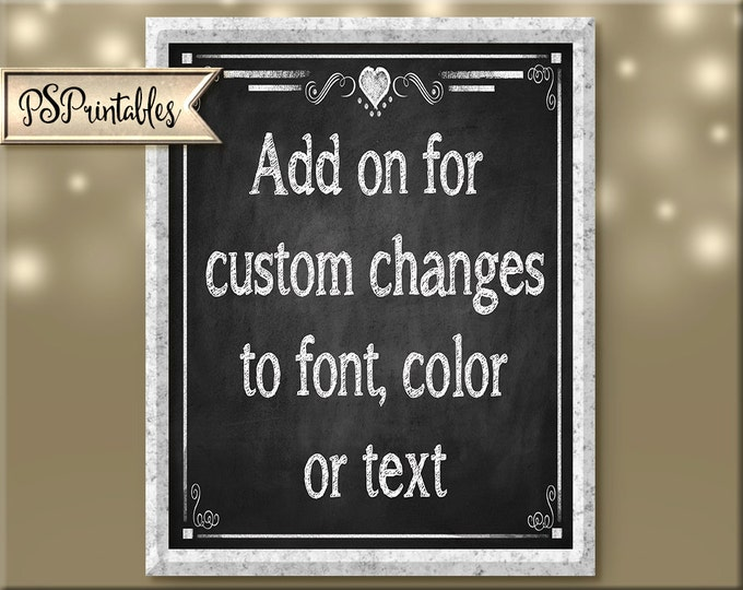 Custom Add-on to any of our chalkboard wedding signs
