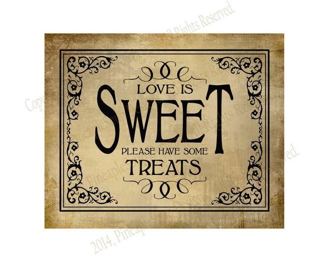 Love is Sweet - Printable Wedding Dessert bar sign - 3 sizes - instant download digital file - DIY - Vintage Black Tie Collection