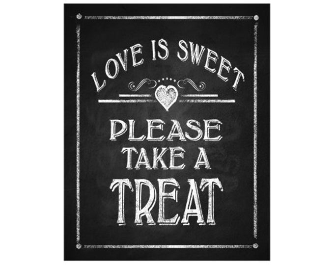 Love is Sweet Chalkboard Wedding sign - 5x7, 8x10 or 11 x 14 - instant download digital file - Rustic Collection