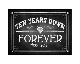 "Printable 10th Anniversary ""TEN years down FOREVER to go"" - instant download digital file - DIY - Rustic Chalkboard Collection"