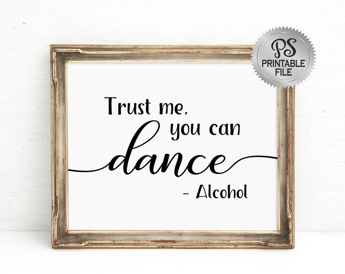 PRINTABLE Bar Sign | Modern Wedding Sign, Trust me you can dance, Alcohol sign, Alcohol Quote, Wedding Decoration, Black White Wedding Signs