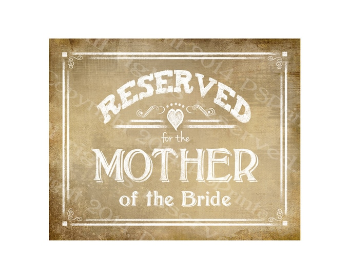 Reserved for the Mother of the Bride Vintage Style RESERVED signs - Vintage Heart Collection - Comes in 3 sizes