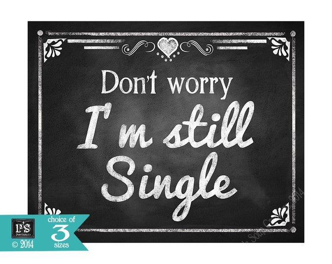 Printable Don't Worry I'm Still Single Chalkboard Wedding Isle Sign -  perfect for flower girl or ring bearer to wear