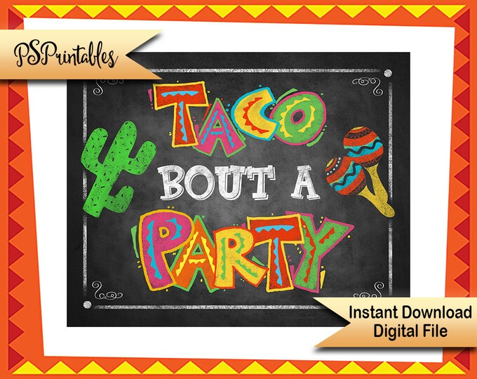 Taco bout a Party Printable Fiesta chalkboard sign, Fiesta Birthday Sign, Cinco De Mayo Party Decor, Mexican Fiesta sign, Taco Party Sign