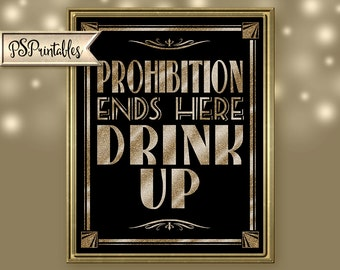 PROHIBITION ENDS here | PRINTABLE Party Sign, Bar Sign, Wedding Sign, Wedding Decor, 1920's theme Party sign, black gold wedding decorations