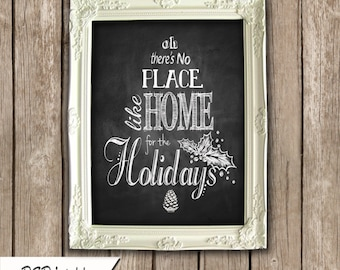 There's No Place Like Home for the Holidays Christmas Sign - Chalkboard Style - Download and print instantly - now in 4 sizes up to 16x20