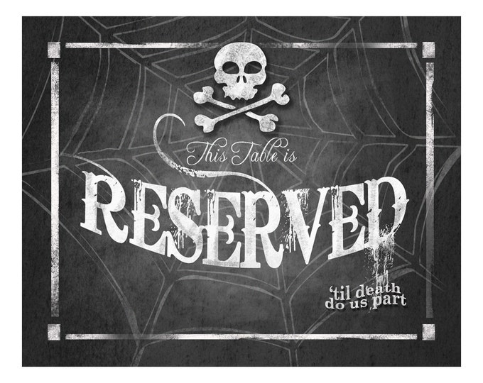 Halloween Wedding RESERVED Sign Printable Digital File - 4 sizes - INSTANT DOWNLOAD - Wicked Collection