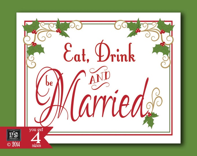 Eat Drink and be Married Christmas Wedding sign - download digital file - DIY - Heirloom Berry Christmas Collection