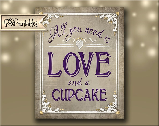 Cupcake bar sign, All you need is Love and a Cupcake Printable Wedding Sign, DIY Wedding signage, purple wedding - Old Lace Collection