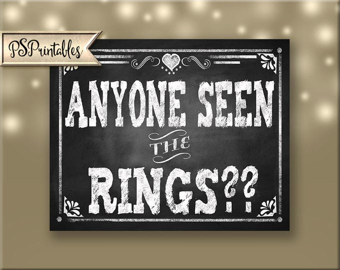 Anyone seen the Rings??- printable DIY Chalkboard Wedding Aisle Sign - rustic chalkboard wedding ring bearer, ring security wedding sign