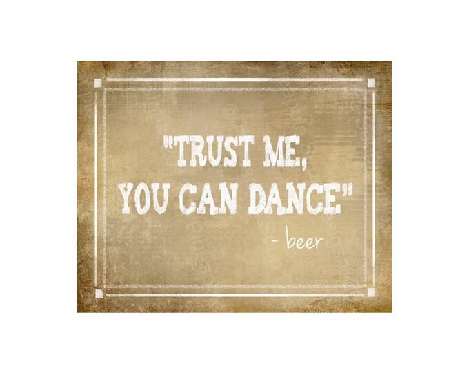Trust Me You Can Dance - BEER Printable Vintage Bar Sign -  instant download digital file - DIY - Vintage Heart Collection