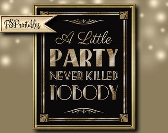 1920s Wedding Sign | PRINTABLE A little Party never killed NOBODY,  Art Deco Roaring 20s wedding, 1920's theme instant download digital file