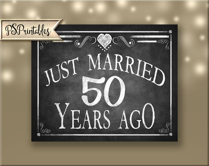 50th anniversary sign, printable party sign, just married sign, 50 years ago, 50th year, married 50 years, 50 years celebration 50 years ago
