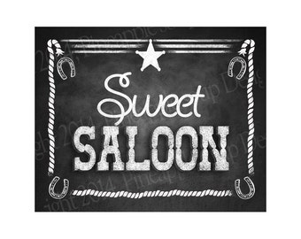 Western Themed Wedding Candy or Dessert sign - SWEET SALOON - Chalkboard Style - PRINTABLE file - diy Western Wedding signage