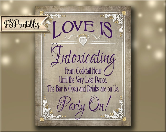 Printable Wedding Bar Sign Love is Intoxicating Open Bar Drinks are on Us Poster Plum Wedding color - Victorian Wedding Old Lace Collection