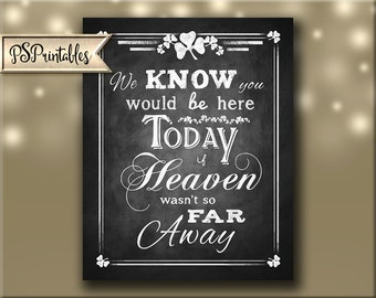 We know You Would be Here Today if Heaven wasn't so Far Away Wedding printable file - St. Patricks Irish Wedding - Lucky in LoveCollection