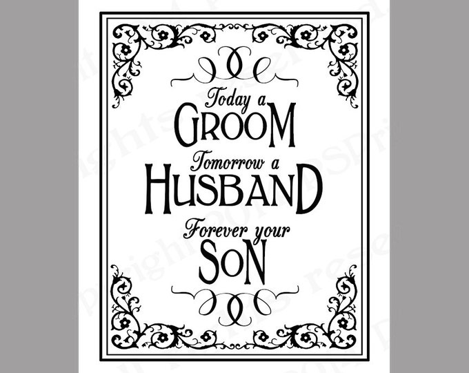 Today a Groom, Tomorrow a Husband, Forever Your Son Wedding sign - Printable DIY wedding Signage- Traditional Black Tie Collection