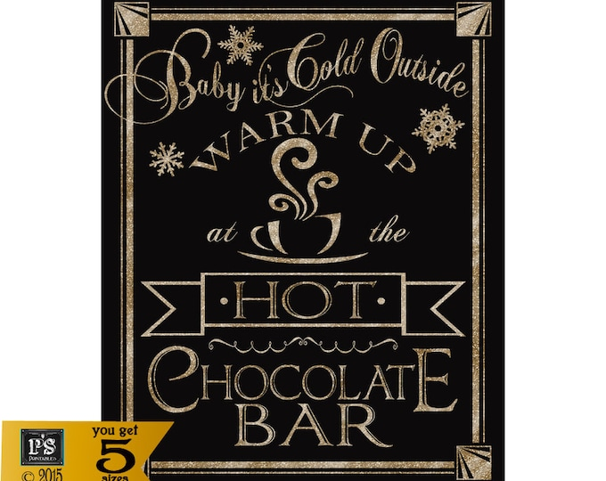 Hot Chocolate Bar-Baby its cold outside-black and gold glitter- INSTANTLY DOWNLOADABLE and Printable file-5 sizes
