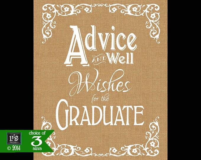 Printable Graduation Sign, Advice and Well Wishes for the Graduate, Grad Sign, graduation advice, DIY Printable Burlap sign, class of 2018