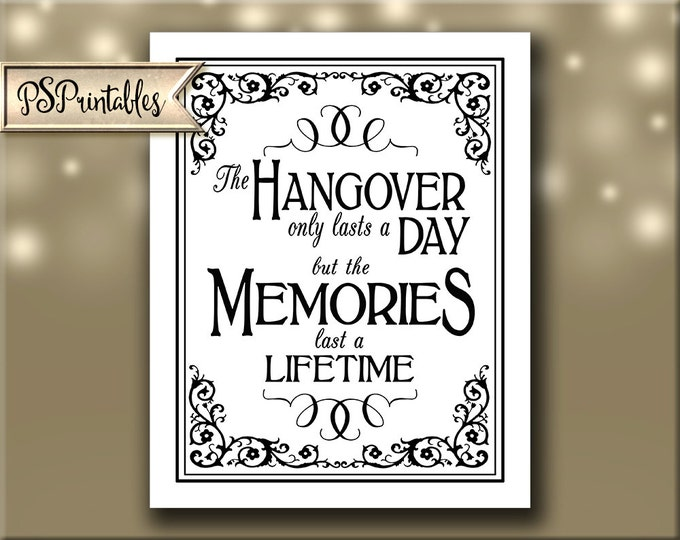 Printable Hangover lasts a day, memories last a lifetime wedding or party sign - instant download file - DIY - Black Tie Collection