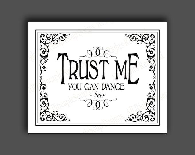 Trust Me, You Can Dance - BEER - Printable sign - instant download digital file - Wedding bar sign - DIY - Black Tie Collection
