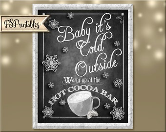 Baby it's cold outside | Printable Hot Cocoa Bar Sign, Winter Wedding sign, Chalkboard wedding signs, Hot Chocolate bar, wedding signage