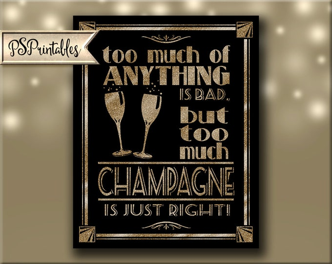 Too Much Champagne Sign | PRINTABLE Wedding sign, 1920's wedding poster, New Years Decorations, Wedding signage, Art Deco Wedding Printable