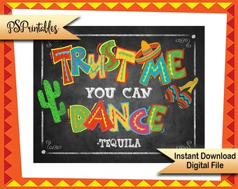 Printable Fiesta Bar Sign Trust Me You Can Dance Tequila Party Birthday Cinco De Mayo Decoration Mexican Wedding