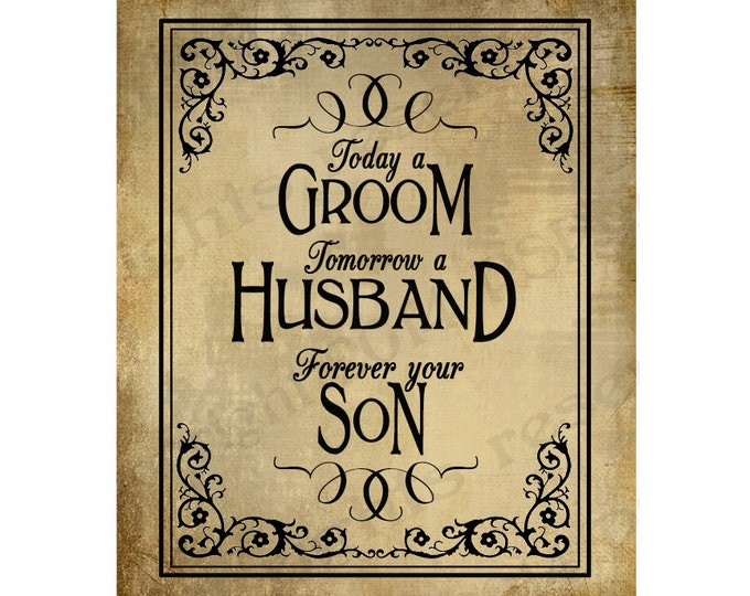 Today a Groom, Tomorrow a Husband, Forever Your Son Wedding sign - Printable DIY wedding Signage- Vintage Black Tie Collection
