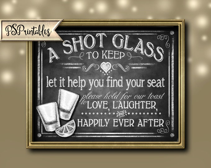 a SHOT GLASS to KEEP find your seat love laughter happily ever after- Wedding Chalkboard Style sign-Rustic Wedding - Rustic Heart Collection