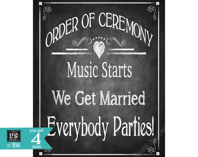 ORDER of CEREMONY, Music starts, We Get Married, Everybody Parties - instant download digital file - DIY - Rustic Collection - Wedding Sign