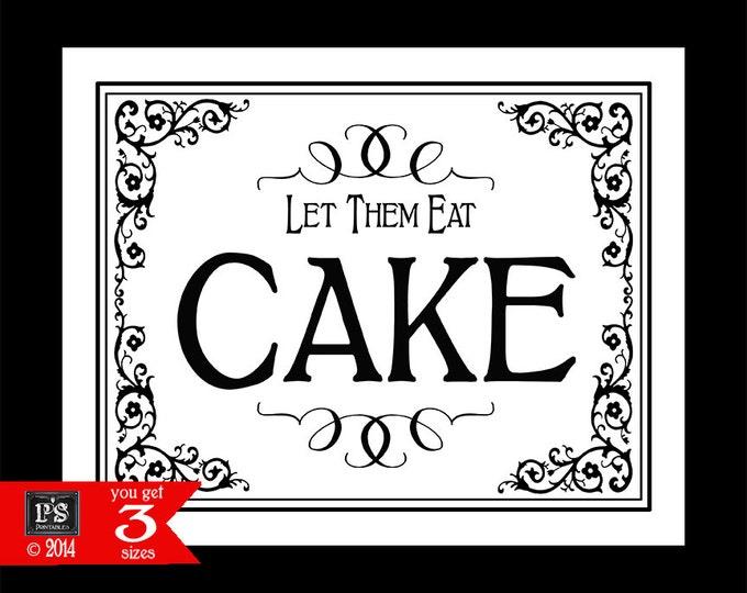 Let them Eat Cake - Printable Wedding Dessert sign - 3 sizes - instant download digital file - DIY - Black Tie Collection