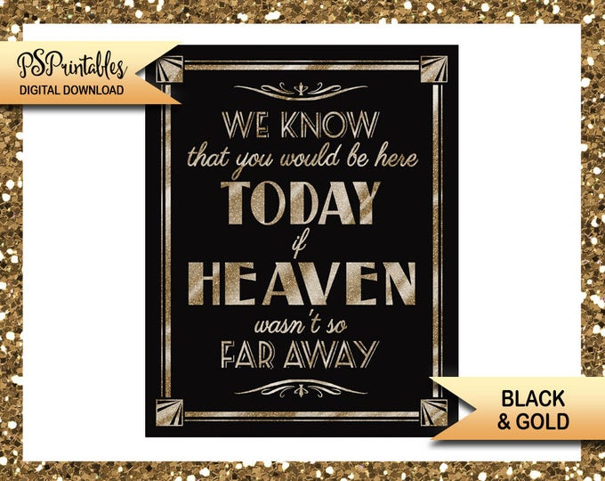 Memorial Wedding Sign | PRINTABLE Wedding Memorial, Heaven so far away, In Memory of Sign, Black Gold Wedding, Here today if heaven Sign