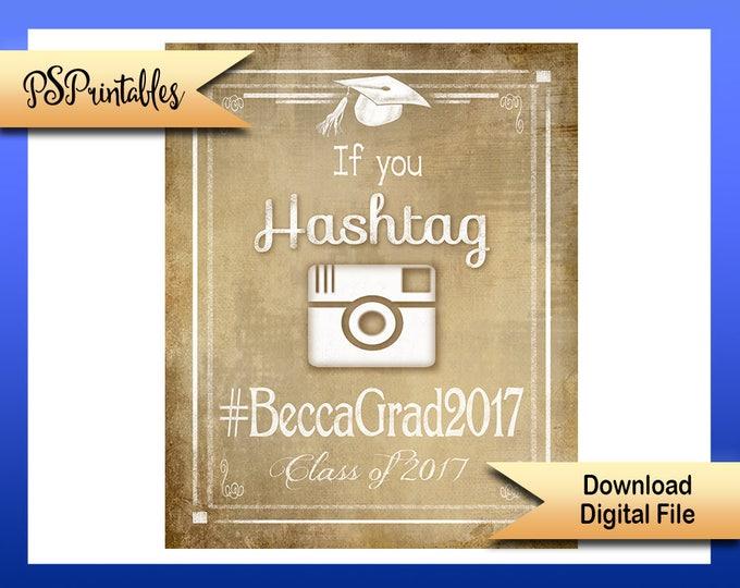 Printable graduation hashtag Sign, social media grad sign, graduation party, DIY grad party sign, social media hashtag, printable grad sign