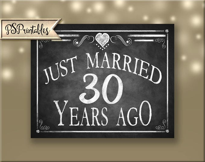 Printable 30th Anniversary JUST MARRIED sign, Anniversary Sign, Just Married 30 years ago chalkboard sign, DIY sign, Rustic Heart Collection