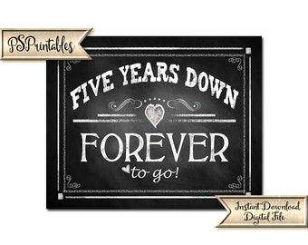 5 Year Anniversary Sign | PRINTABLE Anniversary Sign, 5th Year Anniversary Decor, FIVE years down FOREVER to go, Anniversary Party Sign