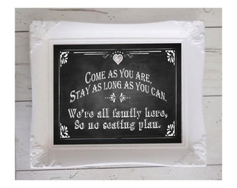 Printable Wedding Chalkboard-Come As You Are, No Seating Plan sign - instant download digital file - DIY - Rustic Collection