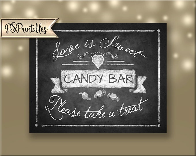 Love is Sweet Chalkboard Candy Bar sign - 5x7, 8x10 or 11 x 14 - instant download digital file - Rustic Collection